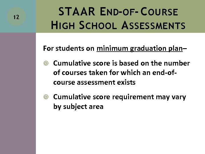 STAAR E ND-OF- C OURSE H IGH S CHOOL A SSESSMENTS 12 For students