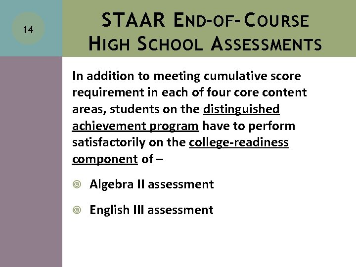 STAAR E ND-OF- C OURSE H IGH S CHOOL A SSESSMENTS 14 In addition