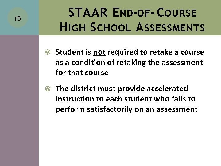 STAAR E ND-OF- C OURSE H IGH S CHOOL A SSESSMENTS 15 Student is