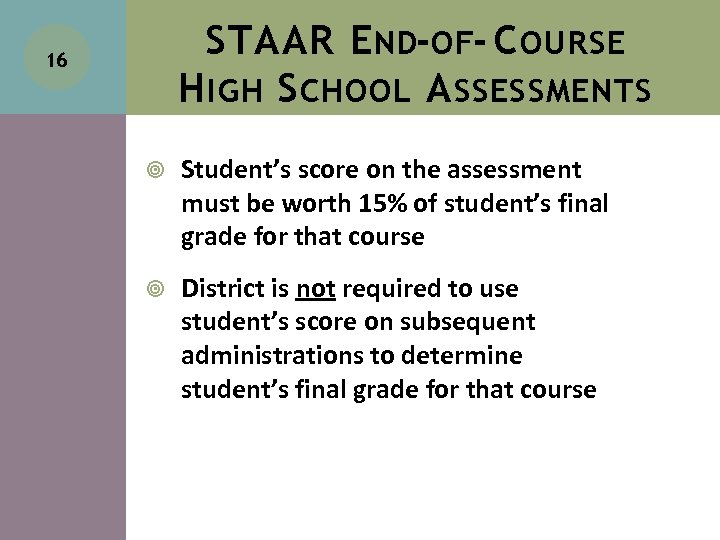 STAAR E ND-OF- C OURSE H IGH S CHOOL A SSESSMENTS 16 Student's score
