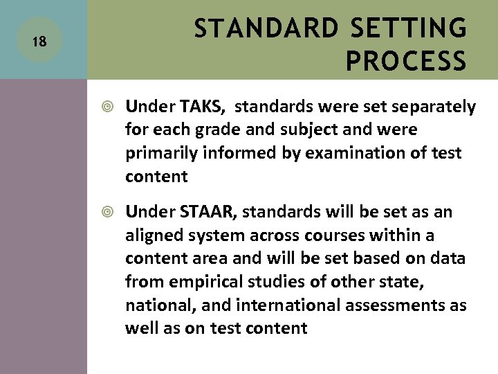 ST ANDARD SETTING 18 PROCESS Under TAKS, standards were set separately for each grade