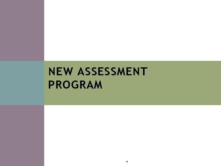 NEW ASSESSMENT PROGRAM 4