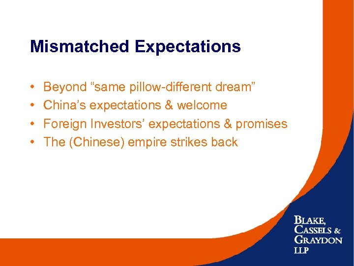 "Mismatched Expectations • • Beyond ""same pillow-different dream"" China's expectations & welcome Foreign Investors'"