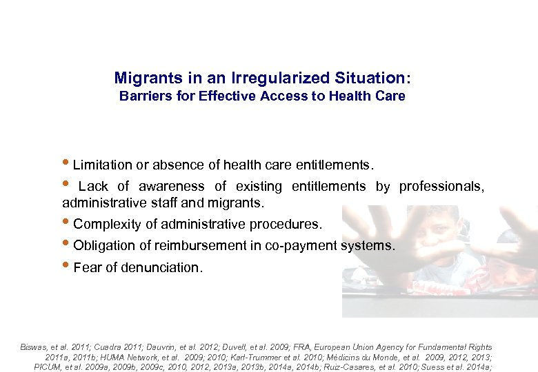 Migrants in an Irregularized Situation: Barriers for Effective Access to Health Care • Limitation