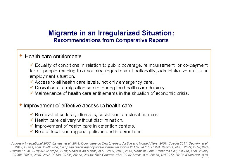 Migrants in an Irregularized Situation: Recommendations from Comparative Reports • Health care entitlements ü