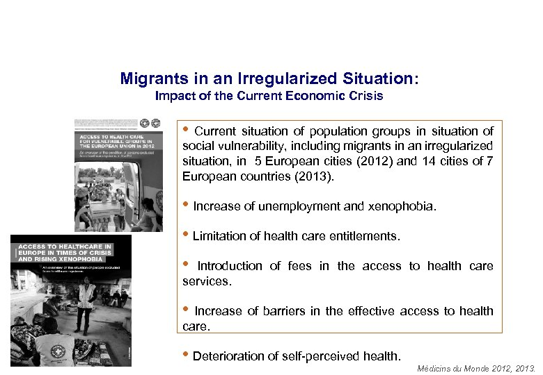 Migrants in an Irregularized Situation: Impact of the Current Economic Crisis • Current situation