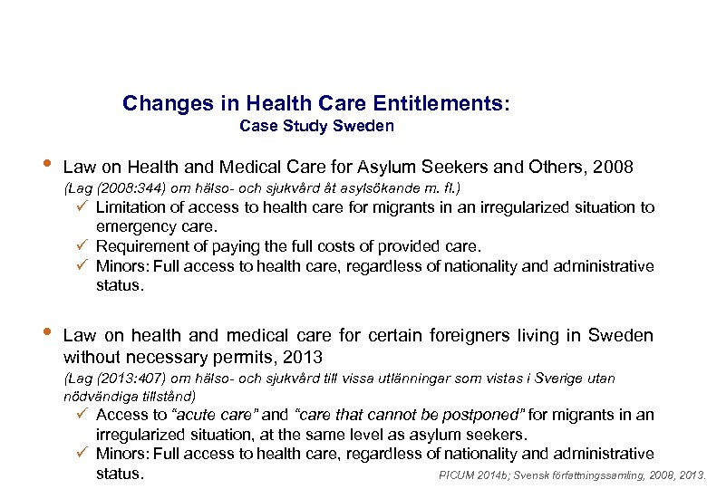 Changes in Health Care Entitlements: Case Study Sweden • Law on Health and Medical