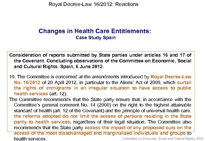 Royal Decree-Law 16/2012: Reactions Changes in Health Care Entitlements: Case Study Spain Consideration of