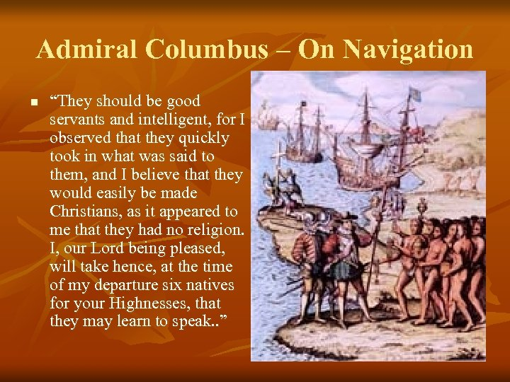 """Admiral Columbus – On Navigation n """"They should be good servants and intelligent, for"""