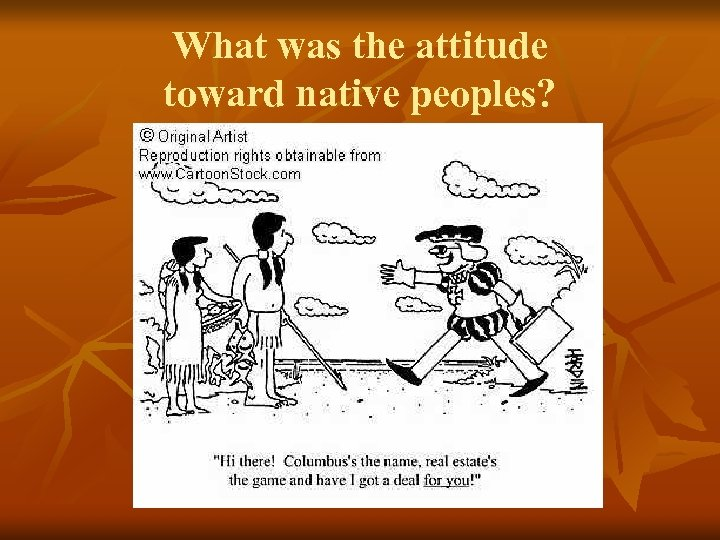 What was the attitude toward native peoples?