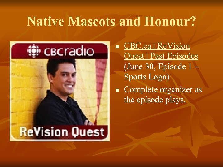 Native Mascots and Honour? n n CBC. ca   Re. Vision Quest   Past