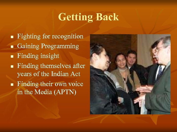 Getting Back n n n Fighting for recognition Gaining Programming Finding insight Finding themselves