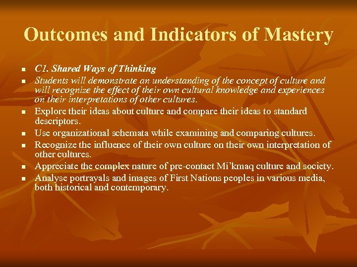 Outcomes and Indicators of Mastery n n n n C 1. Shared Ways of