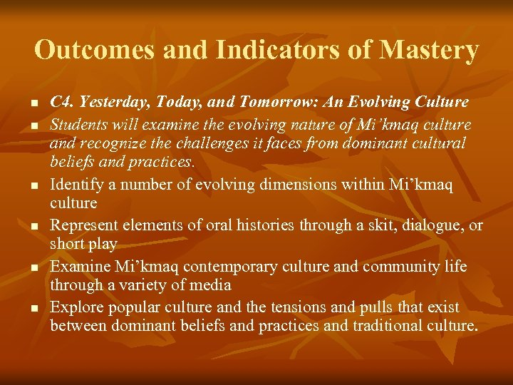 Outcomes and Indicators of Mastery n n n C 4. Yesterday, Today, and Tomorrow: