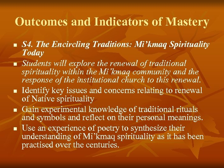 Outcomes and Indicators of Mastery n n n S 4. The Encircling Traditions: Mi'kmaq