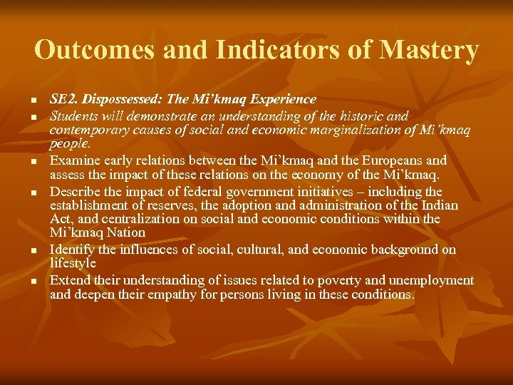 Outcomes and Indicators of Mastery n n n SE 2. Dispossessed: The Mi'kmaq Experience