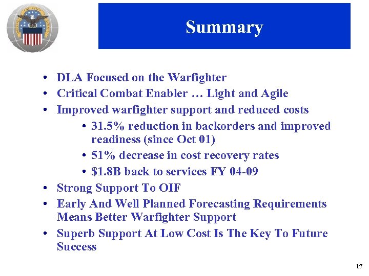Summary • DLA Focused on the Warfighter • Critical Combat Enabler … Light and