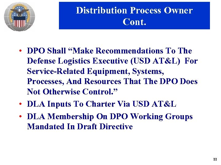 "Distribution Process Owner Cont. • DPO Shall ""Make Recommendations To The Defense Logistics Executive"