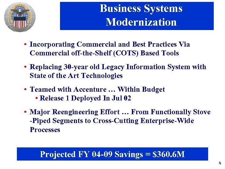 Business Systems Modernization • Incorporating Commercial and Best Practices Via Commercial off-the-Shelf (COTS) Based