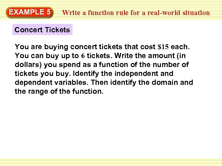 EXAMPLE 5 Write a function rule for a real-world situation Concert Tickets You are