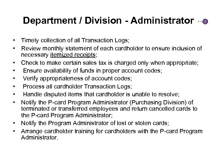 Department / Division - Administrator • Timely collection of all Transaction Logs; • Review
