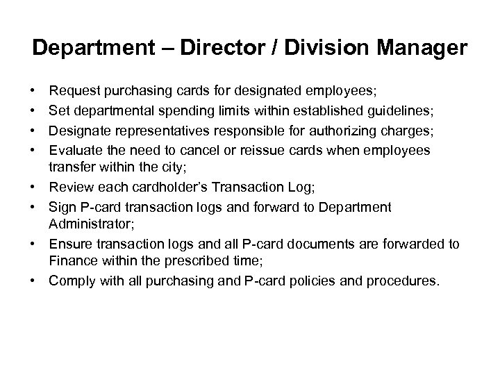 Department – Director / Division Manager • • Request purchasing cards for designated employees;