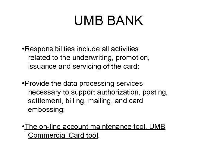 UMB BANK • Responsibilities include all activities related to the underwriting, promotion, issuance and