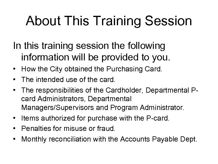 About This Training Session In this training session the following information will be provided