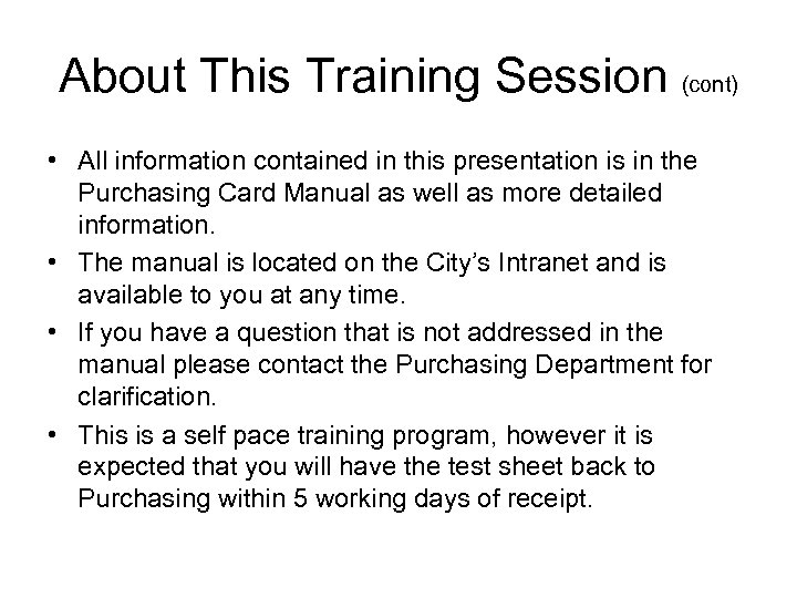 About This Training Session (cont) • All information contained in this presentation is in