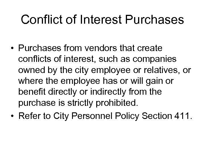 Conflict of Interest Purchases • Purchases from vendors that create conflicts of interest, such