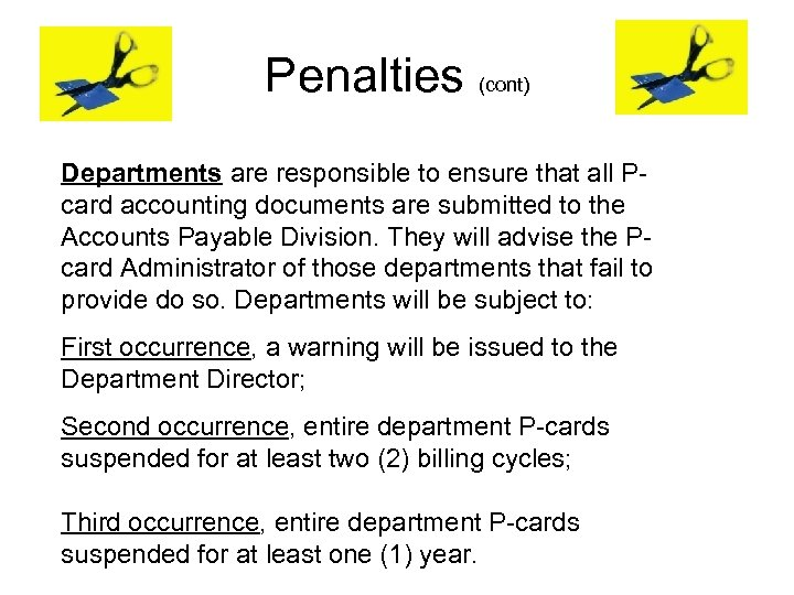 Penalties (cont) Departments are responsible to ensure that all Pcard accounting documents are submitted