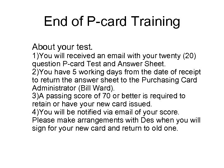 End of P-card Training About your test. 1)You will received an email with your