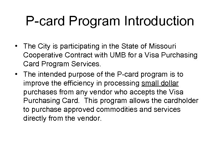 P-card Program Introduction • The City is participating in the State of Missouri Cooperative