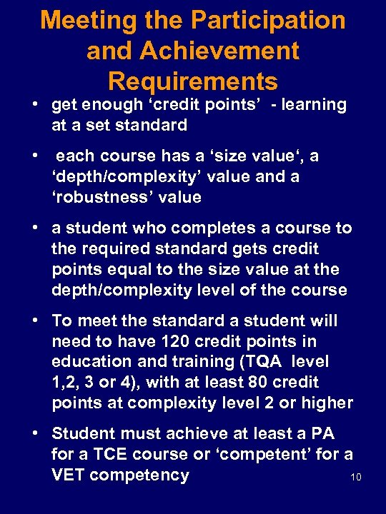 Meeting the Participation and Achievement Requirements • get enough 'credit points' - learning at