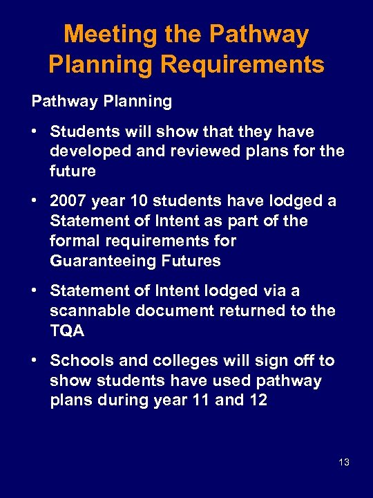 Meeting the Pathway Planning Requirements Pathway Planning • Students will show that they have