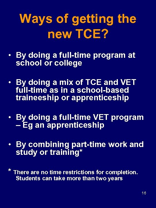 Ways of getting the new TCE? • By doing a full-time program at school