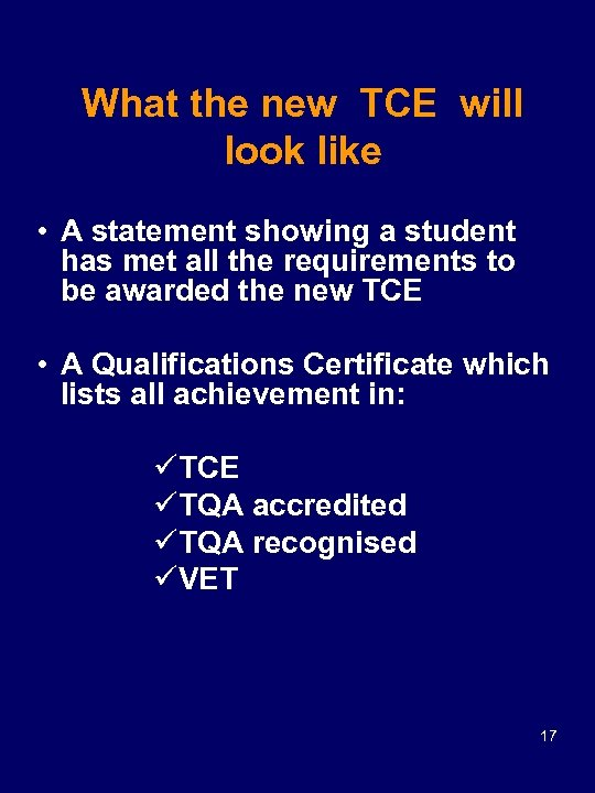 What the new TCE will look like • A statement showing a student has