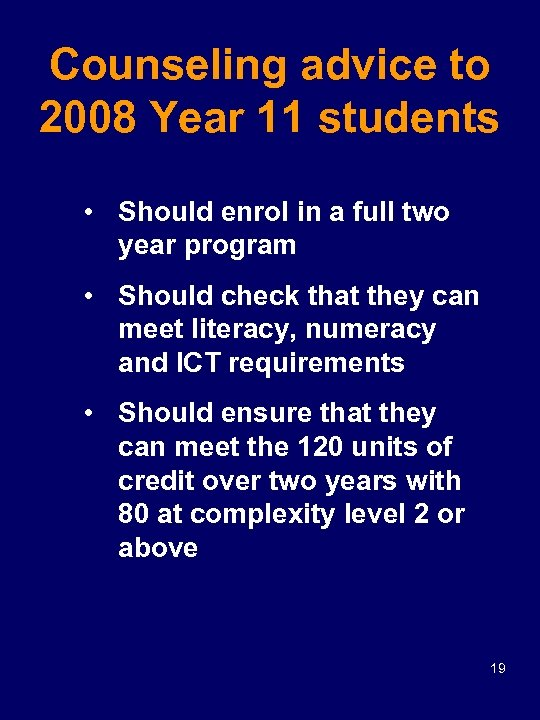 Counseling advice to 2008 Year 11 students • Should enrol in a full two