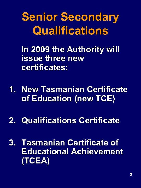Senior Secondary Qualifications In 2009 the Authority will issue three new certificates: 1. New