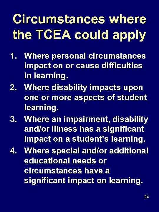 Circumstances where the TCEA could apply 1. Where personal circumstances impact on or cause