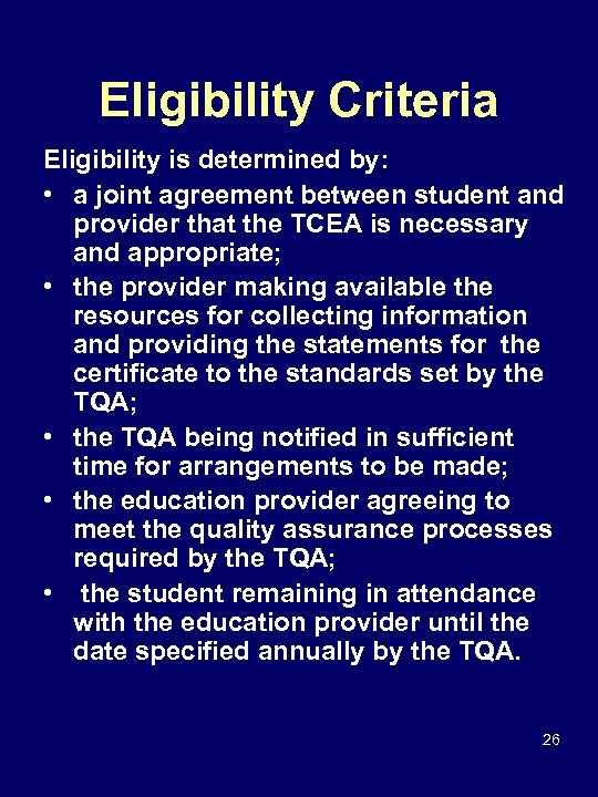 Eligibility Criteria Eligibility is determined by: • a joint agreement between student and provider