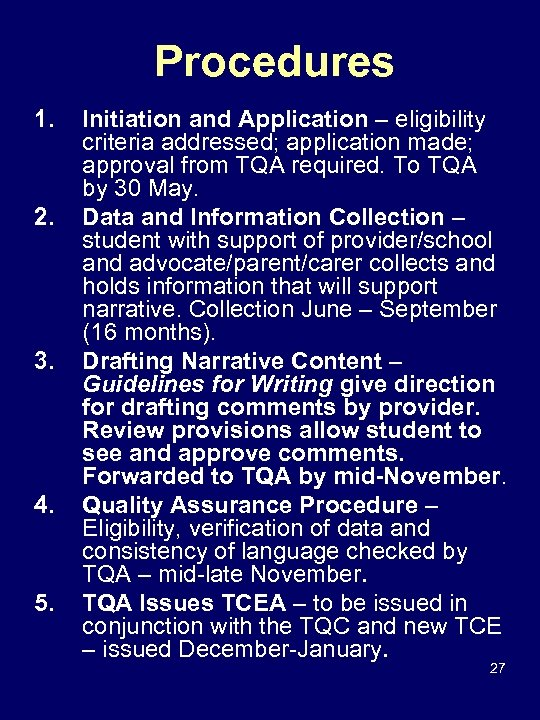 Procedures 1. 2. 3. 4. 5. Initiation and Application – eligibility criteria addressed; application