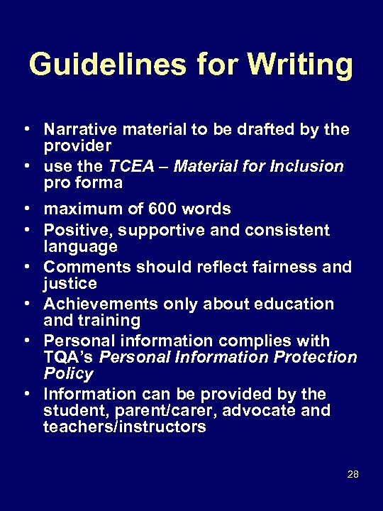 Guidelines for Writing • Narrative material to be drafted by the provider • use