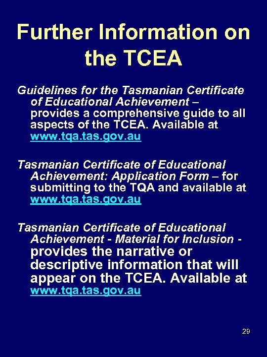Further Information on the TCEA Guidelines for the Tasmanian Certificate of Educational Achievement –