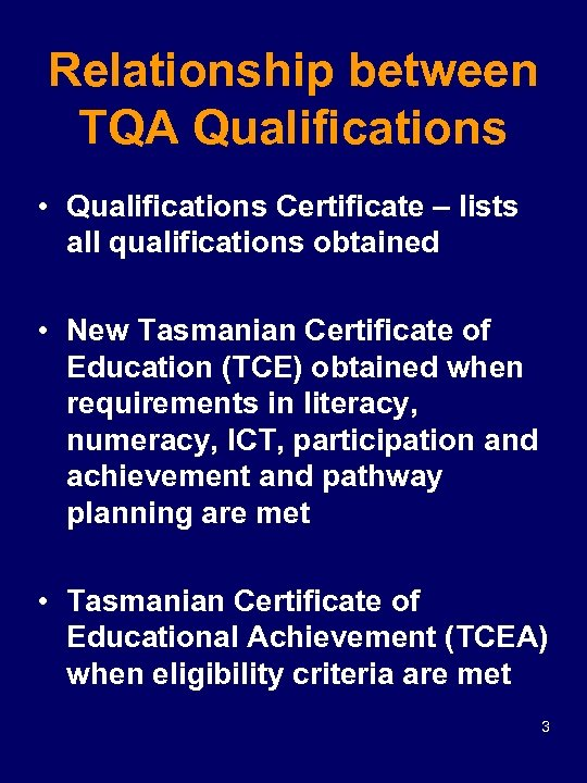 Relationship between TQA Qualifications • Qualifications Certificate – lists all qualifications obtained • New