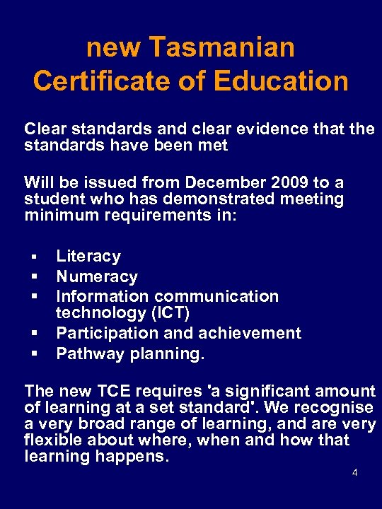 new Tasmanian Certificate of Education Clear standards and clear evidence that the standards have