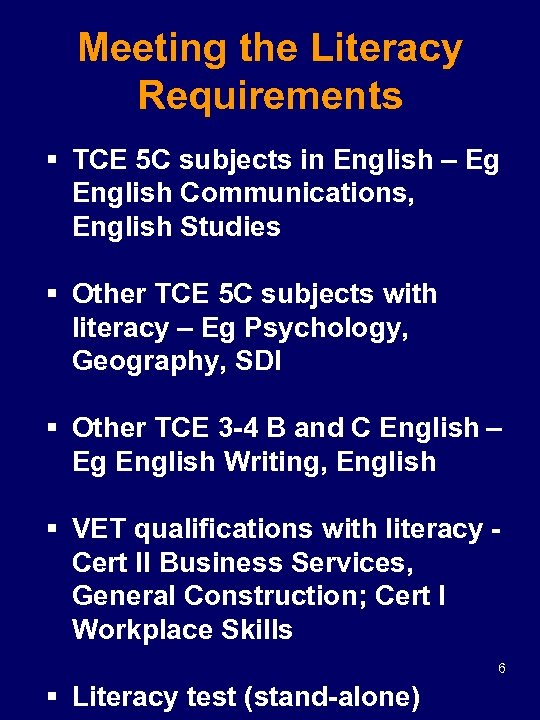 Meeting the Literacy Requirements § TCE 5 C subjects in English – Eg English