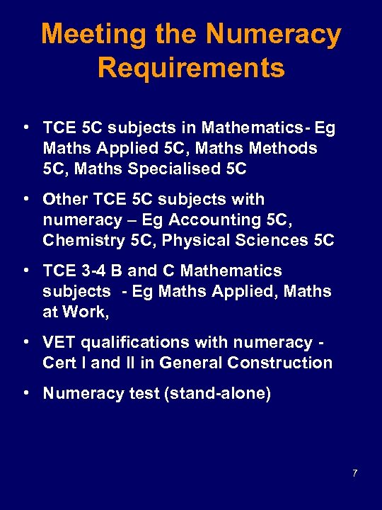 Meeting the Numeracy Requirements • TCE 5 C subjects in Mathematics- Eg Maths Applied