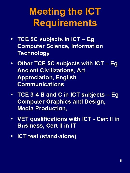 Meeting the ICT Requirements • TCE 5 C subjects in ICT – Eg Computer