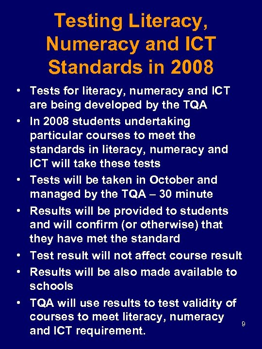 Testing Literacy, Numeracy and ICT Standards in 2008 • Tests for literacy, numeracy and